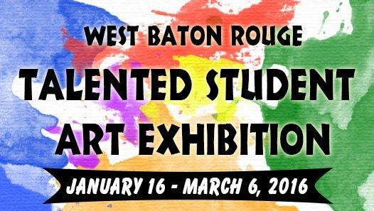 West Baton Rouge Talented Student Art Exhibition
